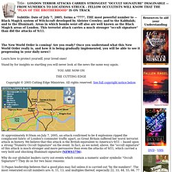 LONDON TERROR ATTACKS CARRIES STRONGEST OCCULT SIGNATURE IMAGININABLE - FROM NUMERICS TO LOCATIONS STRUCK - FELLOW OCCULTISTS WILL KNOW THAT THE PLAN OF THE BROTHERHOOD IS ON TRACK