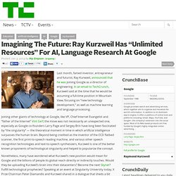 "Imagining The Future: Ray Kurzweil Has ""Unlimited Resources"" For AI, Language Research At Google"