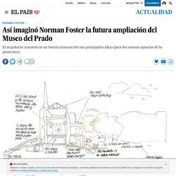 Así imaginó Norman Foster la futura ampliación del Museo del Prado