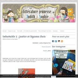 Imbattable 1 : justice et légumes frais