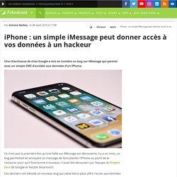 iPhone : un simple iMessage peut donner accès à vos données à un hackeur