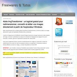 un logiciel gratuit pour redimensionner, convertir et éditer vos images directement à partir de l'explorateur Windows