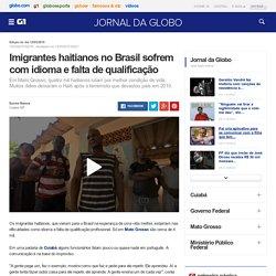 Jornal da Globo - Imigrantes haitianos no Brasil sofrem com idioma e falta de qualificação