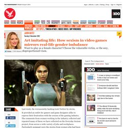 Art imitating life: How sexism in video games mirrors real-life gender imbalance - Comment - Voices - The Independent