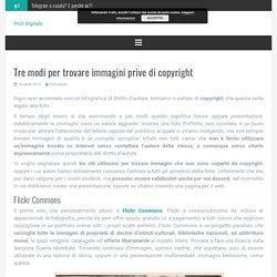 Tre modi per trovare immagini prive di copyright - Prof Digitale
