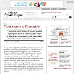 Traité secret sur l'immatériel: des brevets aux droits d'auteur , par Florent Latrive
