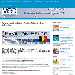Service Immatriculation : Pavillon Belge – Pavillon Hollandais