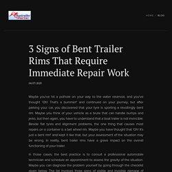 3 Signs of Bent Trailer Rims That Require Immediate Repair Work
