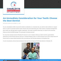 An Immediate Consideration for Your Teeth: Choose the Best Dentist