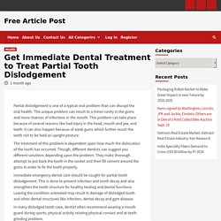 Get Dental Treatment to Treat Partial Tooth Dislodgement