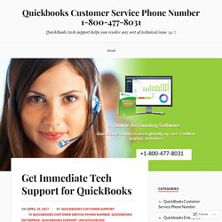 Get Immediate Tech Support for QuickBooks – Quickbooks Customer Service Phone Number 1-800-477-8031
