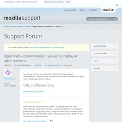 open firefox is immediately hijacked to display an advertisement | Firefox Support Forum