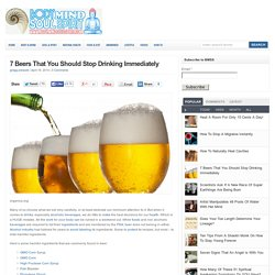 7 Beers That You Should Stop Drinking Immediately