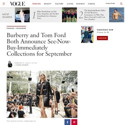 Burberry and Tom Ford Announce See-Now-Buy-Immediately Collections for September