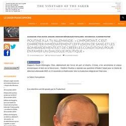 Poutine à la TV allemande : « L'important, c'est d'arrêter immédiatement l'effusion de sang et les bombardements et de créer les conditions pour entamer un dialogue politique »