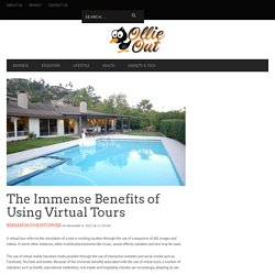The Immense Benefits of Using Virtual Tours
