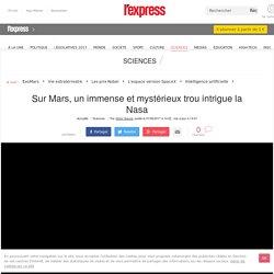 Sur Mars, un immense et mystérieux trou intrigue la Nasa