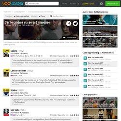 Car le cinéma russe est immense, une liste de films par Nathanlemec