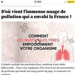 D'où vient l'immense nuage de pollution qui a envahi la France ?
