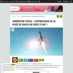 Immersion : l'atterrissage de la fusée de SpaceX en vidéo à 360°