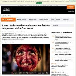 PHOTOS - Roms : trois semaines en immersion dans un campement de La Courneuve