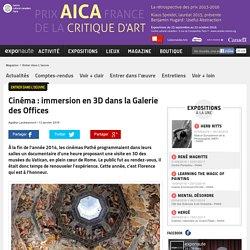 Cinéma : immersion en 3D dans la Galerie des Offices
