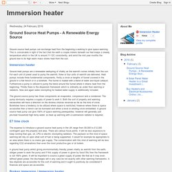 Immersion heater: Ground Source Heat Pumps - A Renewable Energy Source