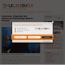 Immersion. Organiser des séjours qui font plonger dans le français