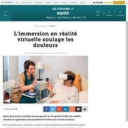 L'immersion en réalité virtuelle soulage les douleurs