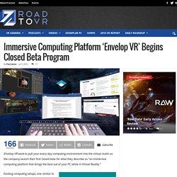 Immersive Computing Platform 'Envelop VR' Begins Closed Beta Program