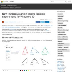 New immersive and inclusive learning experiences for Windows 10