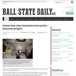 Immersive class launches interactive museum project