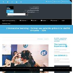 L'immersive learning : former ses salariés grâce à la réalité virtuelle - JDN