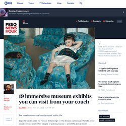 19 immersive museum exhibits you can visit from your couch