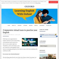 5 immersive virtual tours to practise your English
