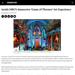 Inside HBO's Immersive 'Game of Thrones' Art Experience