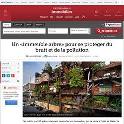 Un «immeuble arbre» pour se protéger du bruit et de la pollution