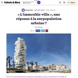 « L'immeuble-ville », une bonne réponse à la surpopulation urbaine ?
