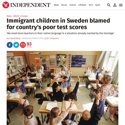 Immigrant children in Sweden blamed for country's poor test scores