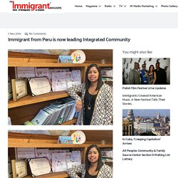 Immigrant from Peru is now leading Integrated Community - The Immigrant Magazine TV Hollywood