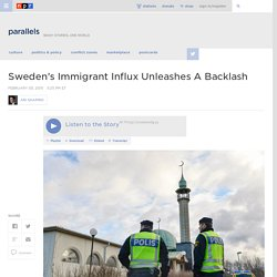 Sweden's Immigrant Influx Unleashes A Backlash : Parallels
