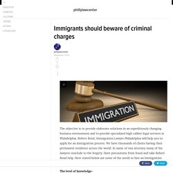 Immigrants should beware of criminal charges
