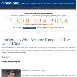 Immigrants Who Became Famous In The United States