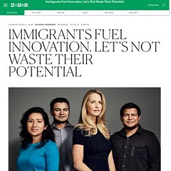 Immigrants Fuel Innovation. America Should Not Waste Their Potential