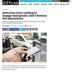 Attention Cities Looking to Engage Immigrants: Don't Dismiss the Smartphone
