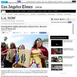 Immigration-rights advocates criticize Gov. Brown's veto of Trust Act