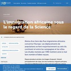 L'immigration africaine sous le regard de la Science
