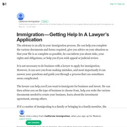 Immigration — Getting Help In A Lawyer's Application