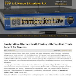 Immigration Attorney South Florida with Excellent Track Record for Success - S. G. Morrow & Associates, P.A.