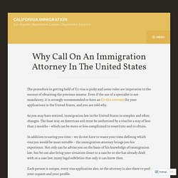 Why Call On An Immigration Attorney In The United States – California Immigration